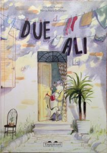 Due Ali by Cristina Bellemo, illustrated by Mariachiara Di Giorgio
