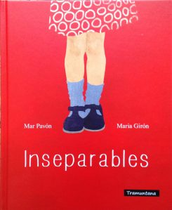 Inseparables by Mar Pavon, illustrated by Maria Giron